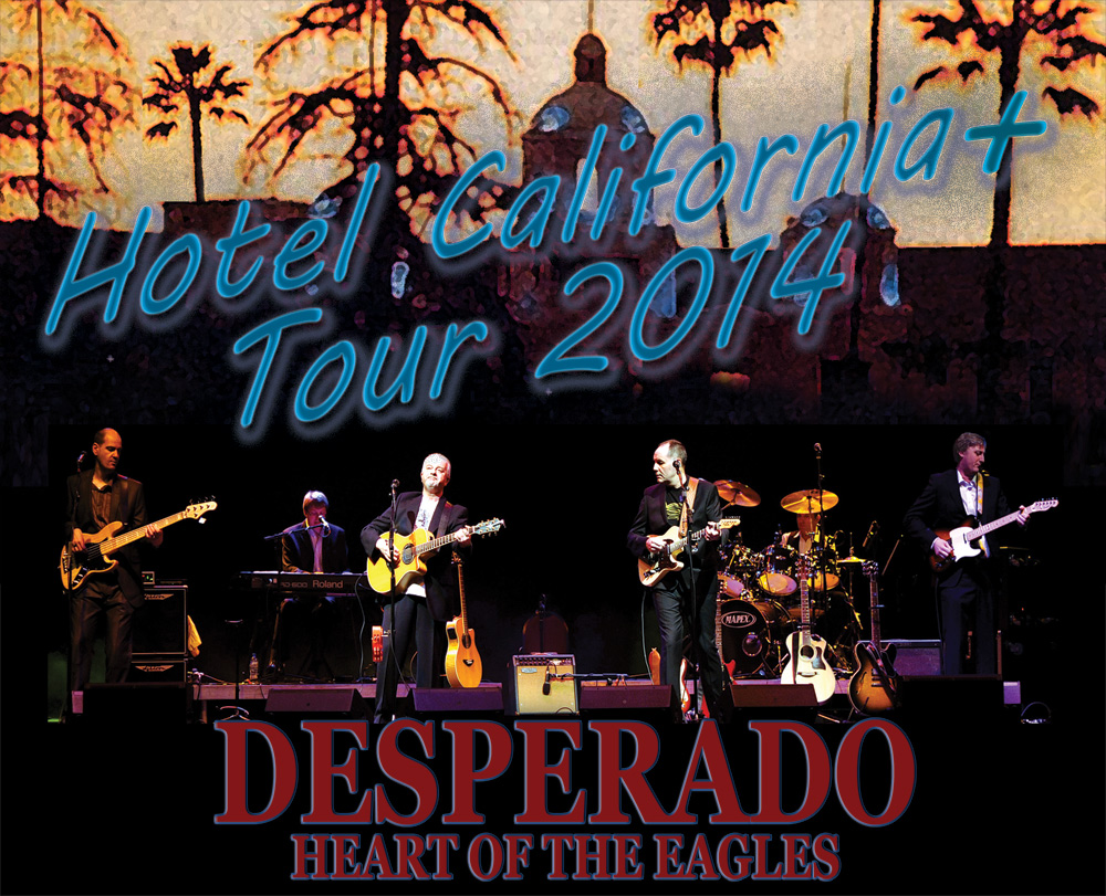 HOTEL CALIFORNIA PLUS TOUR 2014 - superb tribute to the music of The Eagles.