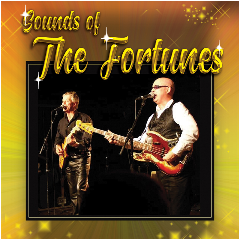 SOUND OF THE FORTUNES -Not only The Fortunes Hits but many of the biggest selling songs from the golden Era's of music the 60's & 70's